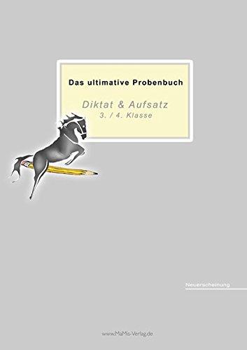 Das ultimative Probenbuch Diktat & Aufsatz 3./ 4. Klasse: Lehrplan Plus (Das ultimative Probenbuch / Mathematik) (3 Schreiben Klasse üben)
