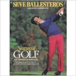 Natural Golf by Seve Ballesteros (1988-10-01)