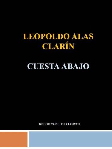 CUESTA ABAJO - LEOPOLDO ALAS CLARIN por LEOPOLDO ALAS CLARIN