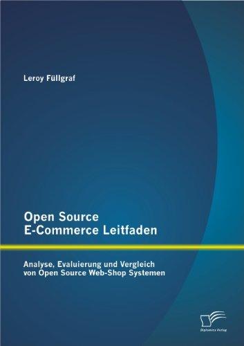 Open Source E-Commerce Leitfaden: Analyse, Evaluierung und Vergleich von Open Source Web-Shop Systemen