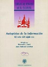 Autopistas de la información. El reto del siglo XXI (Cursos de verano) por Howard I. Funk