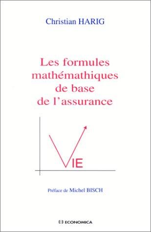 Les formules méthématiques de base de l'assurance vie par Christian Harig