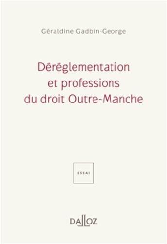 Déréglementation et professions du droit Outre-Manche