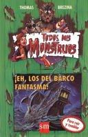 ¡Eh, los del barco fantasma! (Todos mis monstruos) por Thomas Brezina