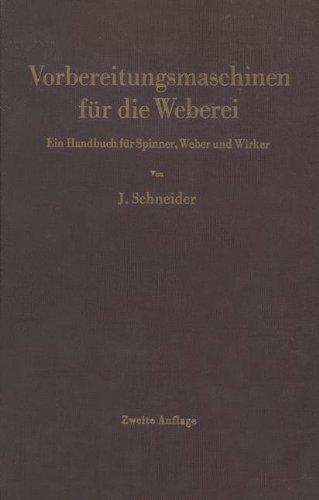 Vorbereitungsmaschinen f????r die Weberei: Ein Handbuch f????r Spinner, Weber und Wirker (German Edition) by Josef Schneider (2013-10-04)