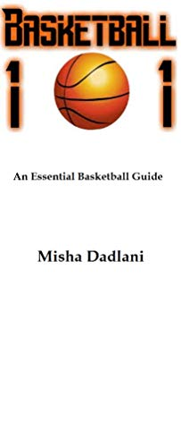 Basketball 101 (English Edition) por Misha Dadlani