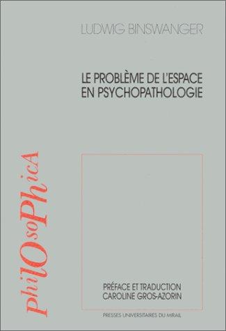 Le problme de l'espace en psychopathologie