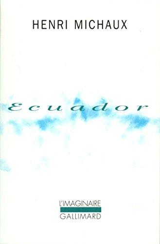 Ecuador. Journal de voyage par Henri Michaux