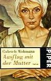 Ausflug mit der Mutter: Roman - Gabriele Wohmann