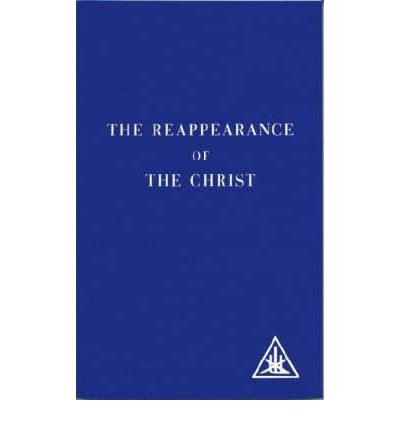 [(The Reappearance of the Christ)] [Author: Alice A. Bailey] published on (June, 1978)