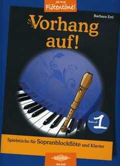 Vorhang auf 1 - Spielbuch - arrangiert für Sopranblockflöte - Klavier [Noten / Sheetmusic] Komponist: Ertl Barbara