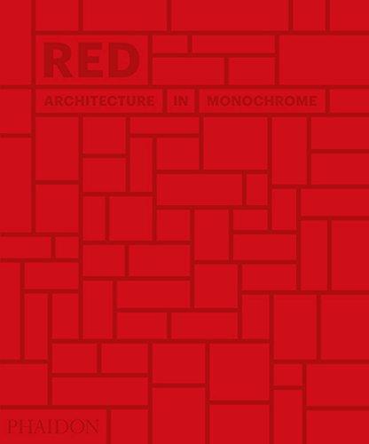 Red architecture in monochrome par Phaidon Editors