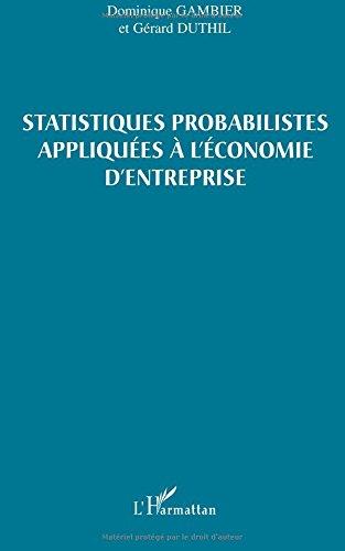 Satistiques probabilistes appliquées à l'économie d'entreprise