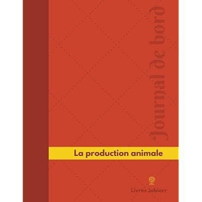 La production animale Journal de bord: Registre, 126  pages, 21,59 x 27,94 cm
