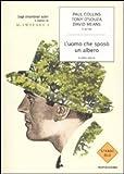 Scarica Libro L uomo che sposo un albero e altre storie Dagli straordinari autori e autrici di McSweeney s (PDF,EPUB,MOBI) Online Italiano Gratis