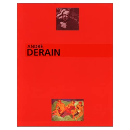 ANDRE DERAIN, LE PEINTRE DU TROUBLE MODERNE. Exposition , Musée d'art moderne de la ville de Paris, 18 nov. 1994-19 mars 1995