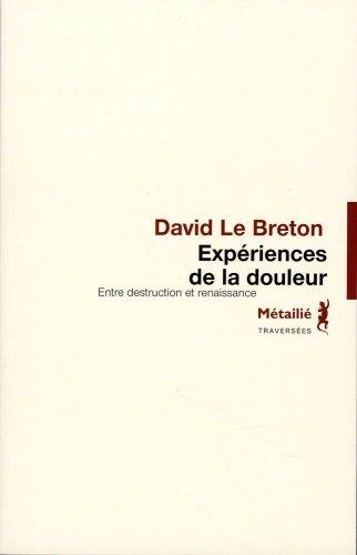 Expériences de la douleur par David Le breton
