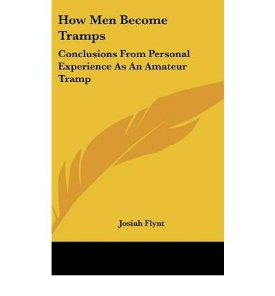 How Men Become Tramps: Conclusions from Personal Experience as an Amateur Tramp (Hardback) - Common