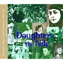 Daughters of the Nile: Photographs of Egyptian Women's Movements, 1900-1960