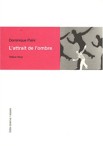 L'attrait de l'ombre : Brakhage, Dreyer, Godard, Lang, Tourneur.