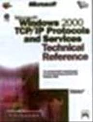 Microsoft Windows 2000 TCP/IP Protocols and Services: Technical Reference (With CD-ROM)