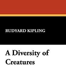 A Diversity of Creatures by Rudyard Kipling (2007-09-01)