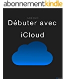 Débuter avec iCloud