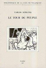 Le tour du peuple: Crise nationale, mouvements populaires et populisme en Espagne (1890-1910) (Bibliothèque de la Casa de Velázquez)