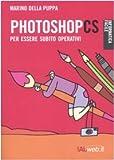 Scarica Libro Photoshop CS Per essere subito operativi (PDF,EPUB,MOBI) Online Italiano Gratis