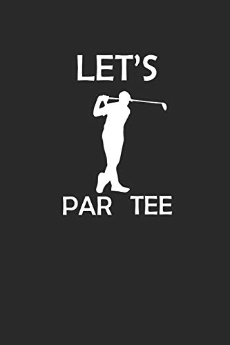 LET'S PAR TEE: Golf Notizbuch GOLFER Notebook Journal 6x9 lined -