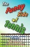 The Funny Side of Tennis by Cal Samra (2008-05-01)