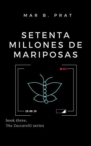 Leer Gratis Setenta millones de mariposas (Los Zuccarelli nº 3) de Mar B. Prat