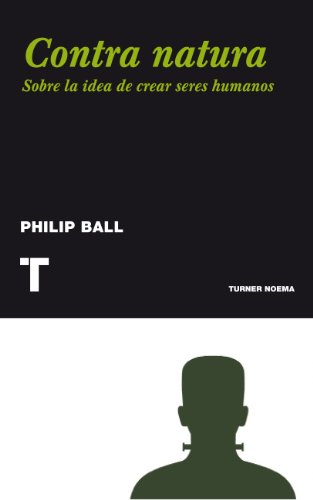 Contra natura. Sobre la idea de crear seres humanos (Noema nº 114) por Philip Ball