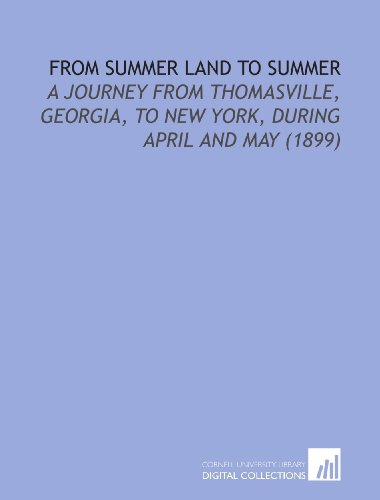 from-summer-land-to-summer-a-journey-from-thomasville-georgia-to-new-york-during-april-and-may-1899