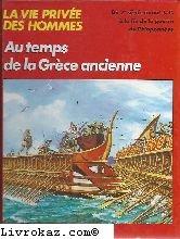 Au temps de la Grèce ancienne (La Vie privée des hommes)