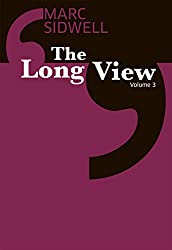 The Long View III: Boffin burgers; taco-copters; Jane Austen the game theorist; and more (The Long View: Essays in optimism Book 3)
