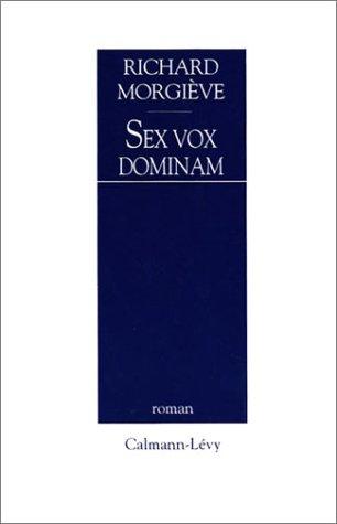 Sex vox dominam