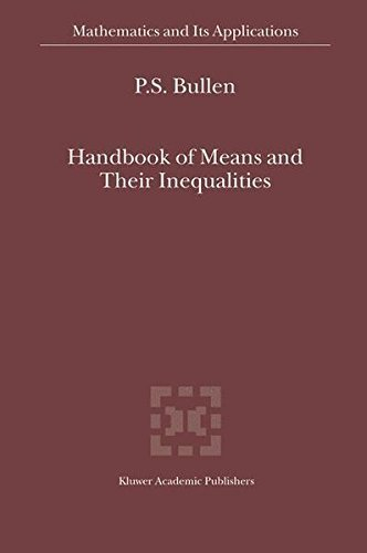 Handbook of Means and Their Inequalities (Mathematics and Its Applications) by P.S. Bullen (1987-12-31)