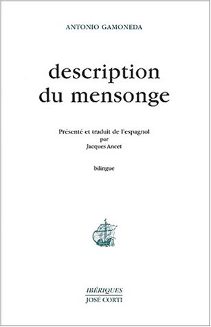 Description du mensonge : Edition bilingue français-espagnol par Antonio Gamoneda