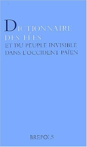 Dictionnaire des fées et du peuple invisible dans l'occident païen