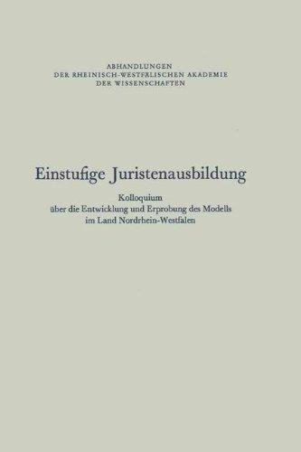 Einstufige Juristenausbildung (Abhandlungen der Rheinisch-Westfälischen Akademie der Wissenschaften, Band 57)