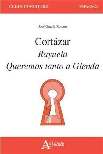 Cortazar, Rayuela, Queremos tanto a Glenda