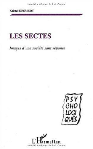 Les sectes, images d'une société sans réponses