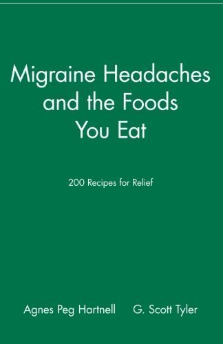 Migraine Headaches and the Foods You Eat: 200 Recipes for Relief 1st (first) Edition by Hartnell, Agnes Peg, Tyler, G. Scott published by Wiley (1997)