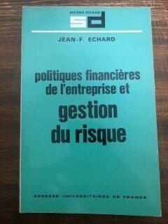 POLITIQUES FINANCIERES DE L'ENTREPRISE ET GESTION DU RISQUE