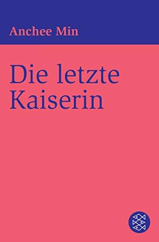 Die letzte Kaiserin: Roman (German Edition)
