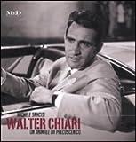 Walter Chiari. Un animale da palcoscenico. Ediz. italiana e inglese
