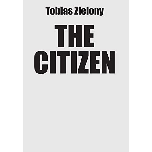 Tobias Zielony, the citizen