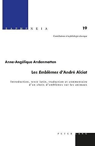 Anne Et Peter - Les Emblèmes D'andré Alciat: Introduction, Texte Latin,