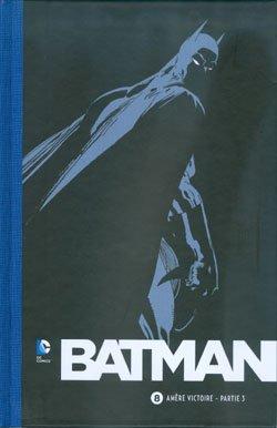 batman tome 8 AMERE VICTOIRE PARTIE 3
